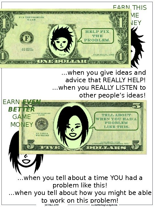 EARN THIS GAME MONEY … when you give ideas and advice that REALLY HELP!