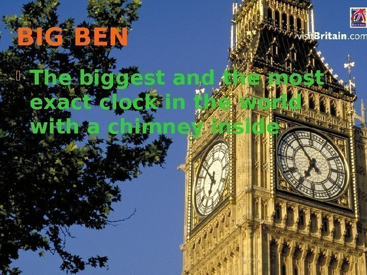 BIG BEN The biggest and the most exact clock in the world with a