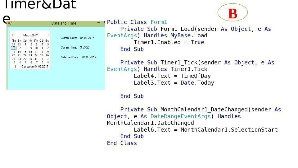 Timer&Dat e Public  Class  Form 1 Private  Sub Form 1_Load(sender As