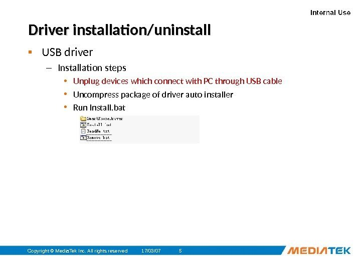 17/03/07 Copyright © Media. Tek Inc. All rights reserved 5 Driver installation/uninstall ▪ USB