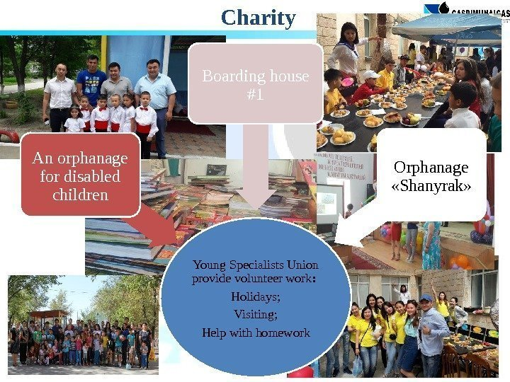 Charity Young Specialists Union provide volunteer work :  Holidays; Visiting; Help with homework.