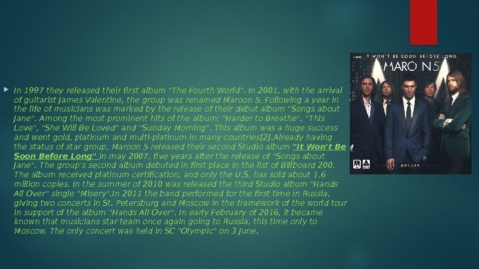 In 1997 they released their first album The Fourth World. In 2001, with