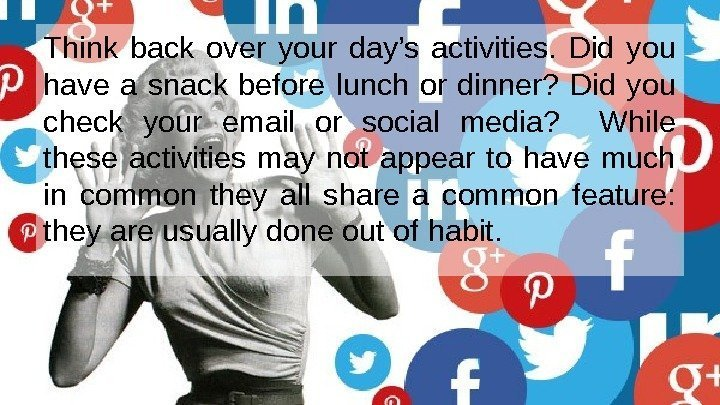 Think back over your day's activities.  Did you have a snack before lunch