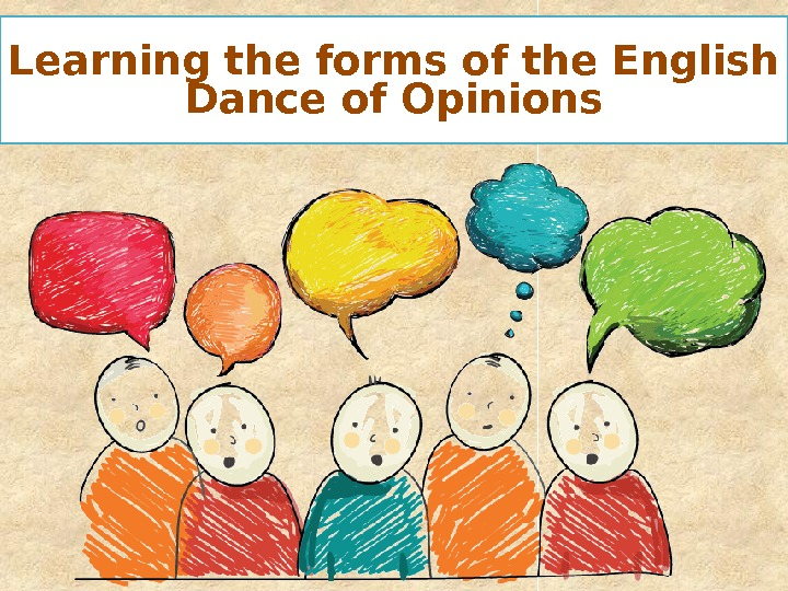Learning the forms of the English Dance of Opinions
