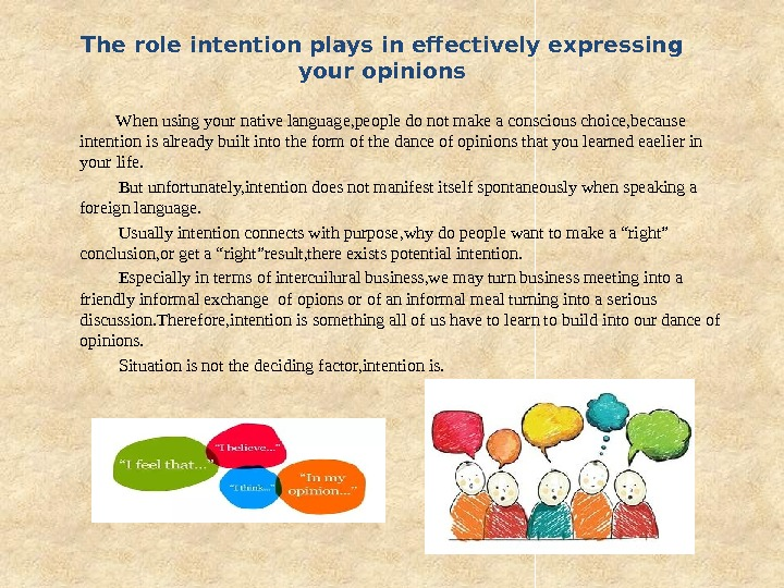 The role intention plays in effectively expressing your opinions  When using your native