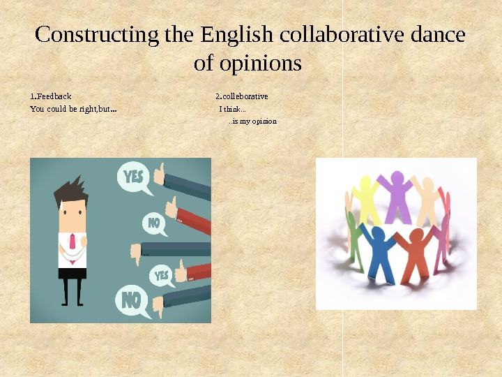 Constructing the English collaborative dance of opinions 1. Feedback