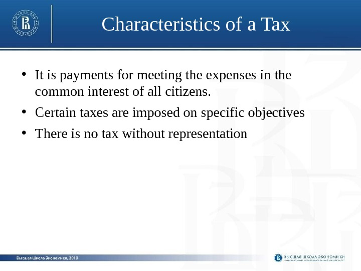 Characteristics of a Tax  • It is payments for meeting the expenses in
