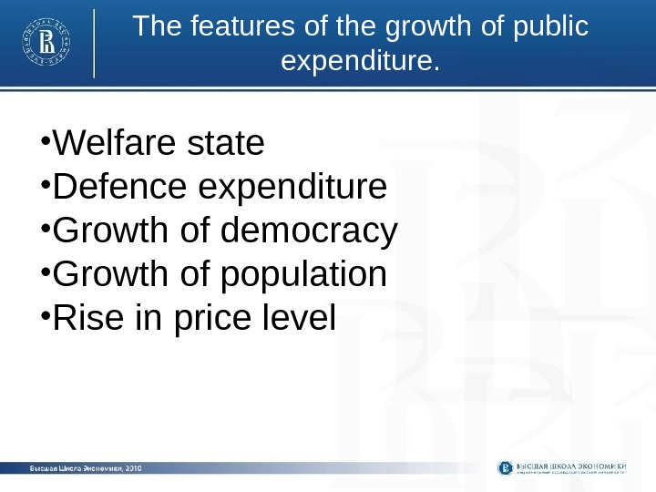 The features of the growth of public expenditure.  • Welfare state • Defence