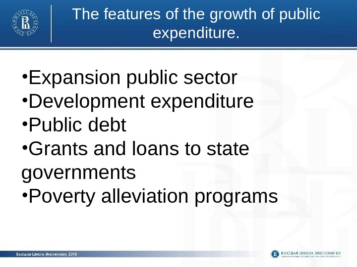 The features of the growth of public expenditure.  • Expansion public sector •