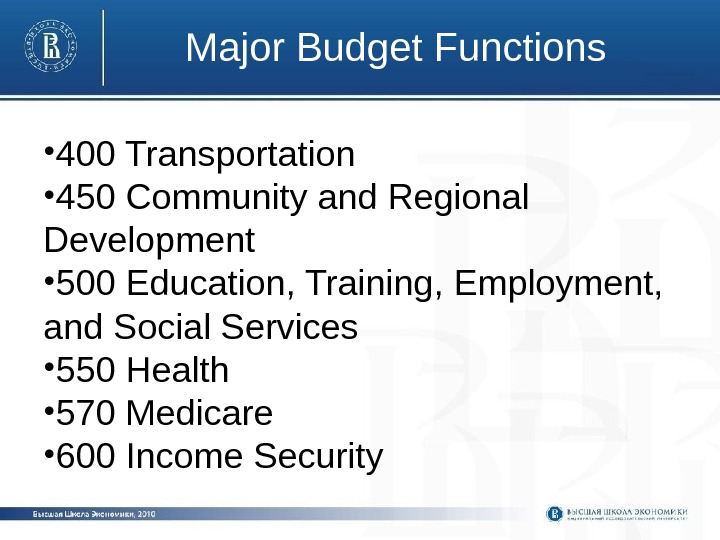 Major Budget Functions • 400 Transportation • 450 Community and Regional Development • 500