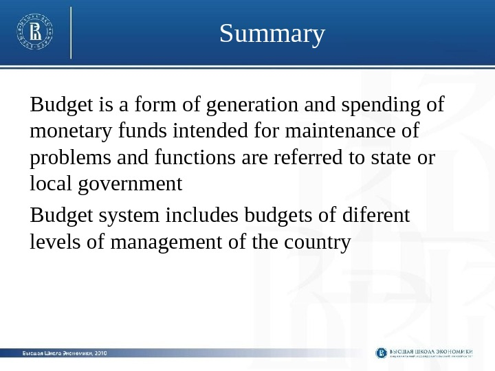 Summary Budget is a form of generation and spending of monetary funds intended for