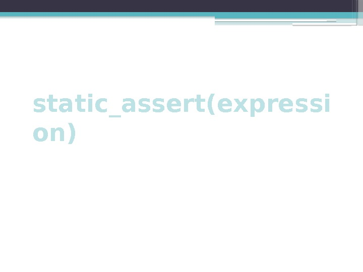 static_assert(expressi on)