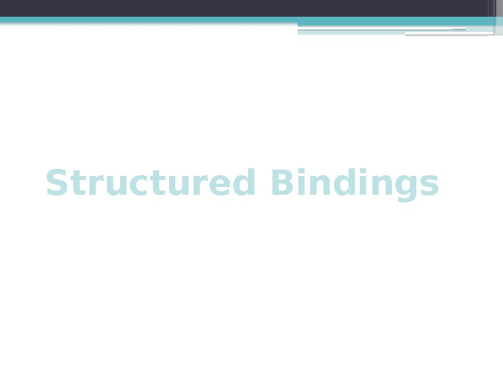 Structured Bindings