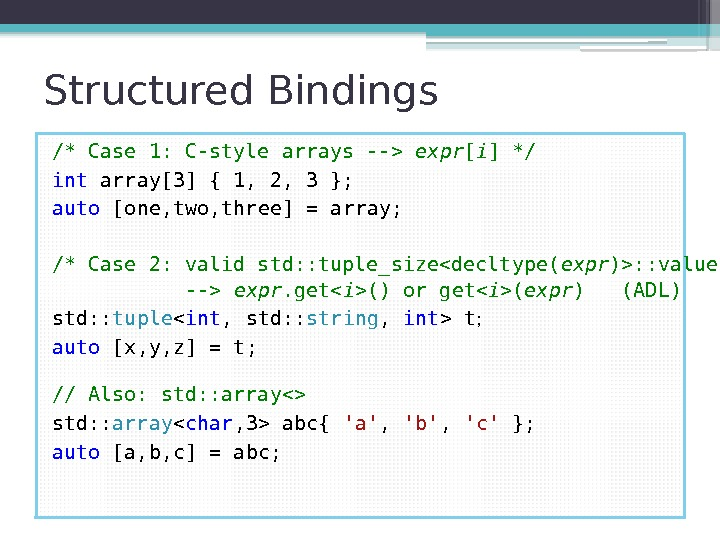 Structured Bindings /* Case 1: C-style arrays -- expr [ i ] */ int