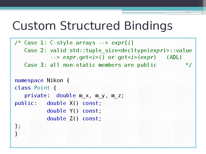 Custom Structured Bindings /* Case 1: C-style arrays -- expr [ i ] Case