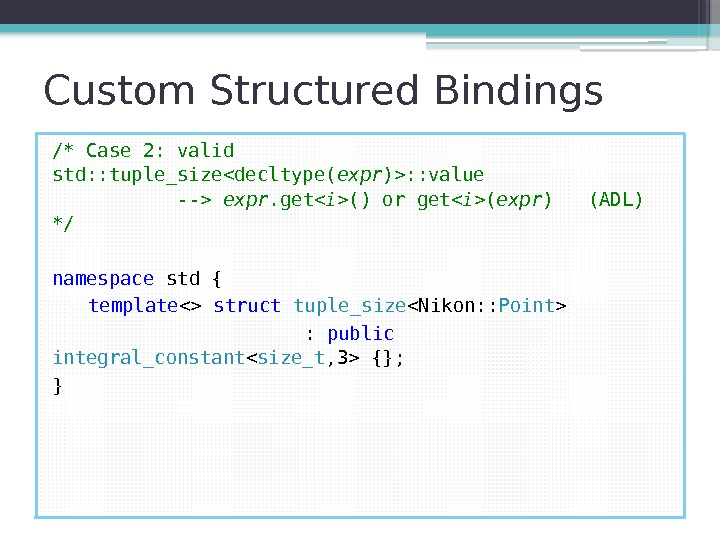 Custom Structured Bindings /* Case 2: valid std: : tuple_sizedecltype( expr ): : value