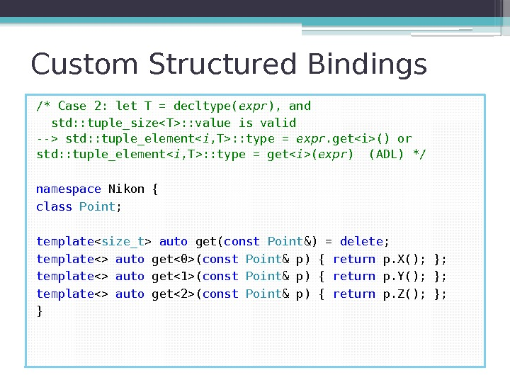 Custom Structured Bindings /* Case 2: let T = decltype( expr ), and