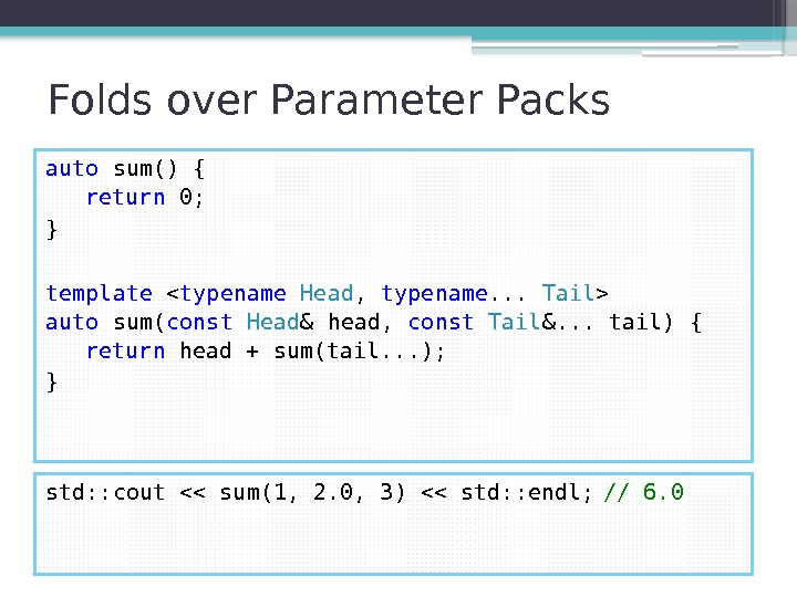 Folds over Parameter Packs auto sum() { return 0; } template  typename