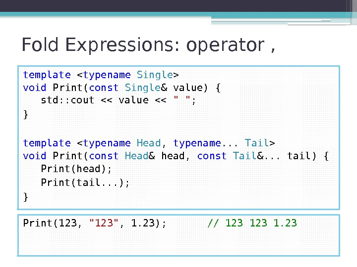 Fold Expressions: operator , template  typename  Single  void Print( const