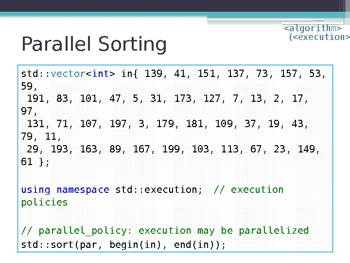 Parallel Sorting std: : vector  int  in{ 139, 41, 151, 137, 73,