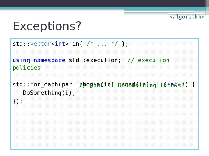 Exceptions? std: : vector  int  in{ /*. . . */ }; using