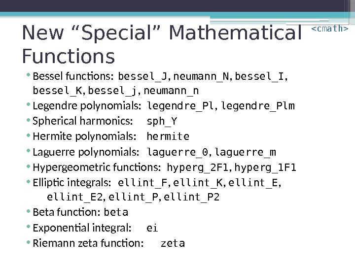 "New ""Special"" Mathematical Functions • Bessel functions: bessel_J ,  neumann_N ,  bessel_I"