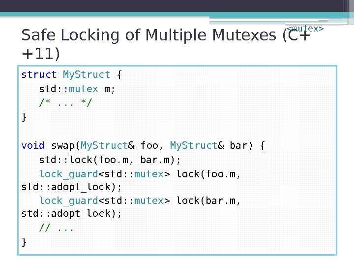 Safe Locking of Multiple Mutexes (C+ +11) struct  My. Struct { std: :