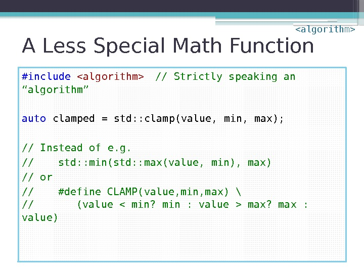 "A Less Special Math Function #include algorithm  // Strictly speaking an ""algorithm"" auto"