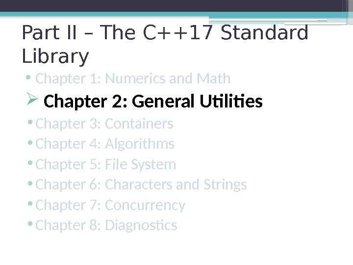 Part II – The C++17 Standard Library • Chapter 1: Numerics and Math