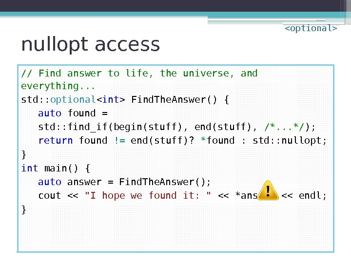 nullopt access // Find answer to life, the universe, and everything. . . std: