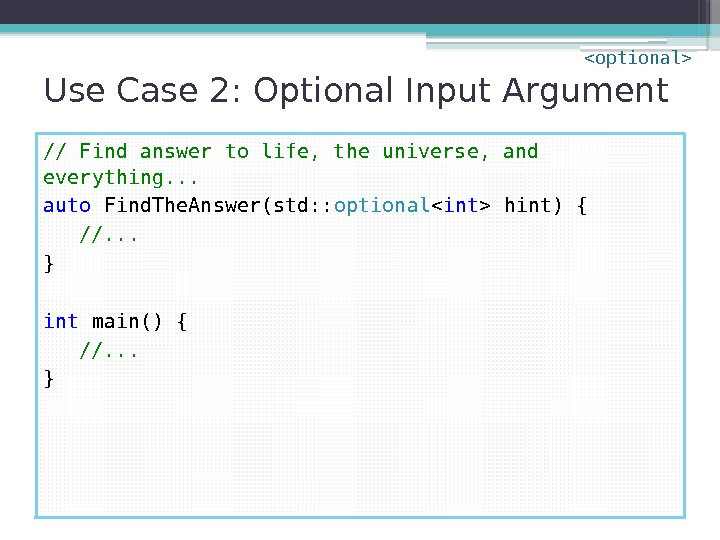 Use Case 2: Optional Input Argument // Find answer to life, the universe, and