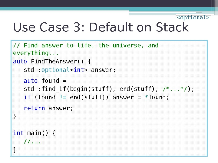 Use Case 3: Default on Stack // Find answer to life, the universe, and