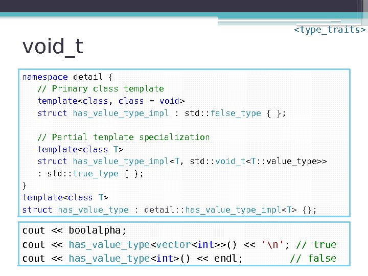 void_t namespace  detail { // Primary class template  class ,  class