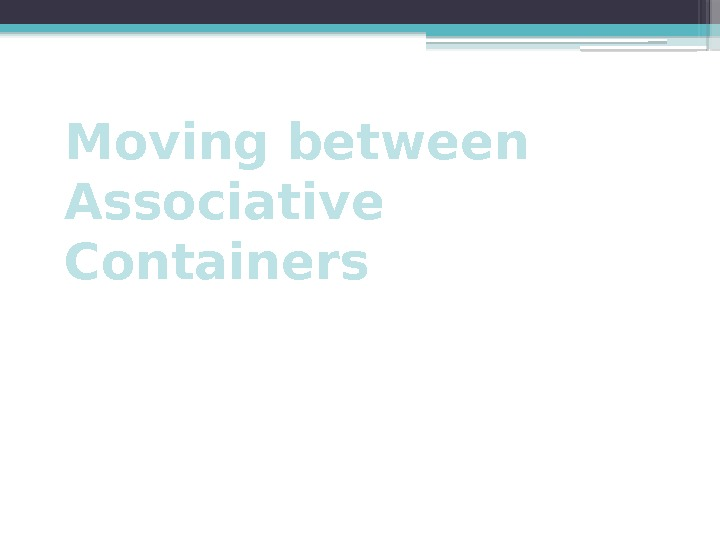 Moving between Associative Containers
