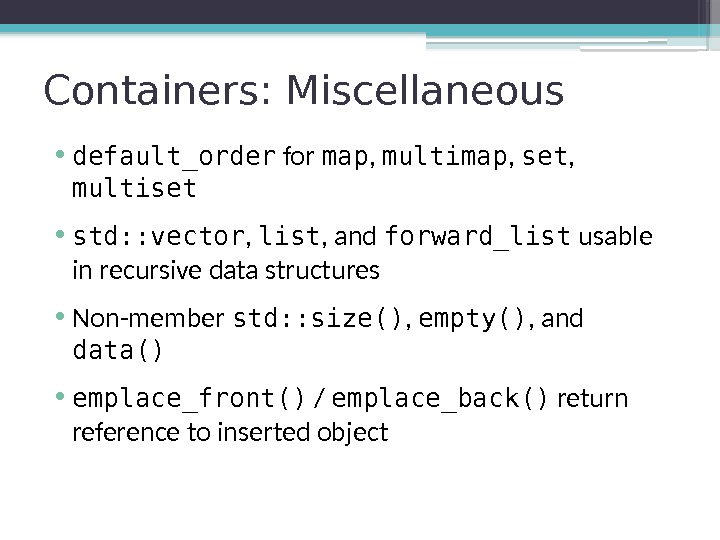 Containers: Miscellaneous • default_order for map ,  multimap ,  set ,