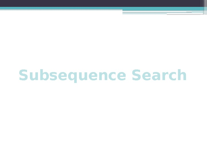 Subsequence Search