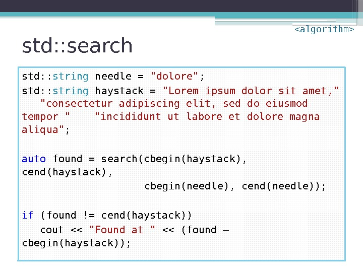 std: : search std: : string needle = dolore ; std: : string haystack