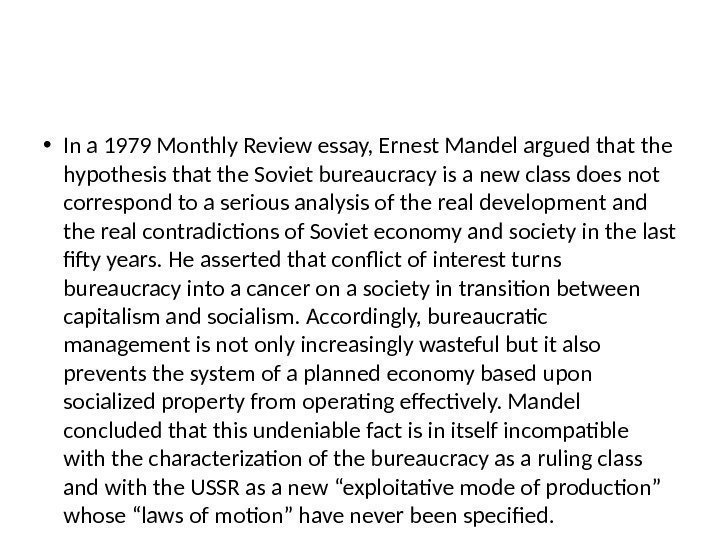 • In a 1979 Monthly Review essay, Ernest Mandel argued that the hypothesis