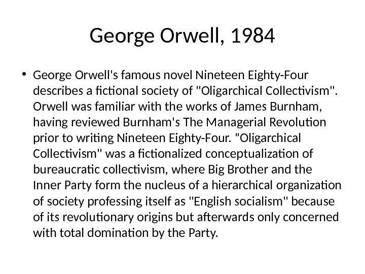 George Orwell, 1984 • George Orwell's famous novel Nineteen Eighty-Four describes a fictional society