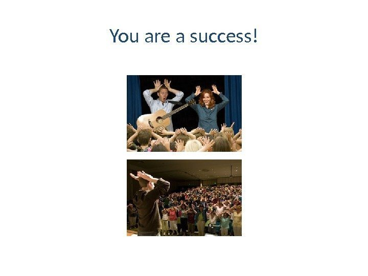 You are a success!
