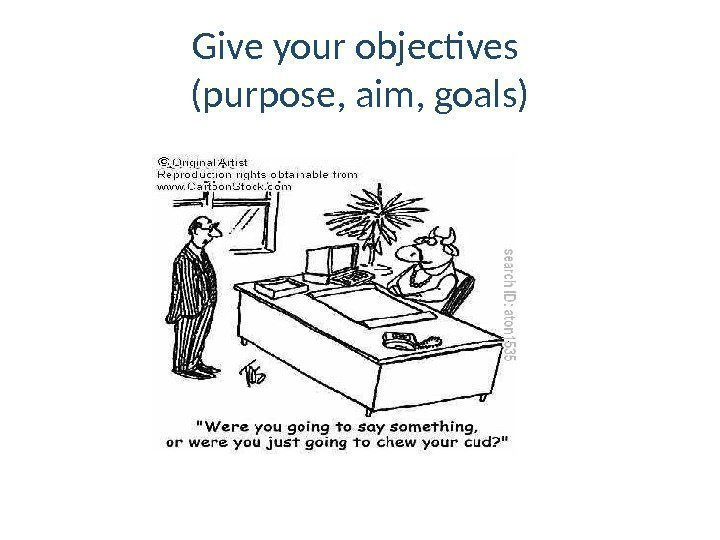 Give your objectives (purpose, aim, goals)