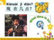 Xiànzài jǐ diǎn? 现 在 几 点? http://edu.chinese.cn/onlinelearning/ChineseParadise2012/default.aspx?unit=2&class=3