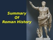 Summary Of Roman History  Origins  •