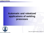 Welding Technology Automatic and robotized applications of welding