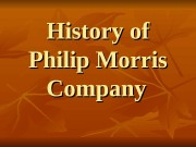 History of Philip Morris Company   The