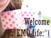 Wel c ome to EMO-life… =)