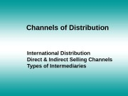 Channels of Distribution International Distribution Direct & Indirect