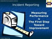 Global Electrical Systems Seminar Incident Reporting 1 Measuring