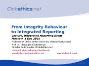From Integrity Behaviour to Integrated Reporting Professor of