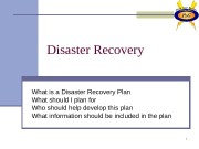 1 Disaster Recovery What is a Disaster Recovery